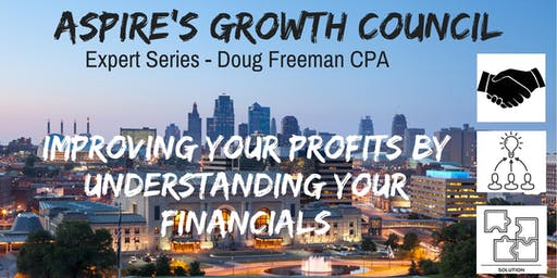 Growth Council Expert Series - CPA Doug Freeman on Improving Profits by Understanding Your Financials