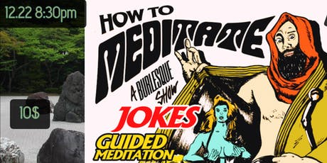 How To Meditate: A Burlesque Show tickets