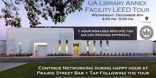USGBC AR: UA Library Annex LEED Case Study, Tour, Happy Hour Networking