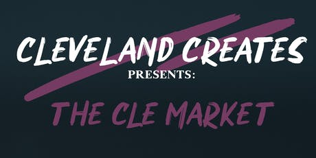 Cleveland Creates Presents: The CLE Market tickets