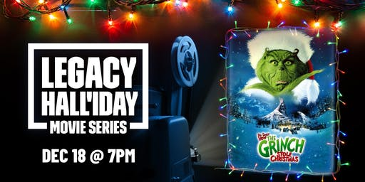 Legacy Hall'iday Movie Series: How The Grinch Stole Christmas
