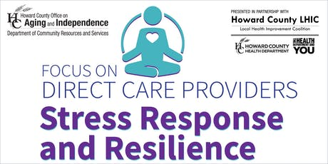 Focus On Direct Care Providers: Stress Response and Resilience tickets