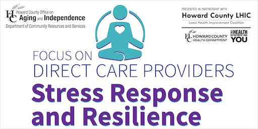 Focus On Direct Care Providers: Stress Response and Resilience