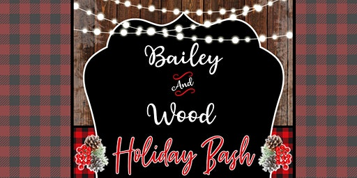 Bailey & Wood Holiday Bash