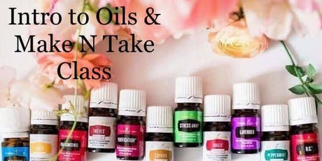 Intro to Essential Oils & Make N Take Class tickets