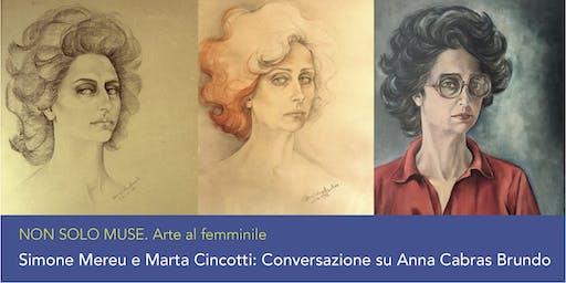 Simone Mereu e Marta Cincotti: Conversazione su Anna Cabras Brundo