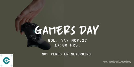 Centraal Academy- Gamer´ s Day // GDL //