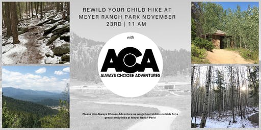 Rewild Your Child Hike at Meyer Ranch Park
