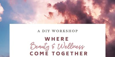 DIY Workshop I Where Beauty & Wellness Come Together
