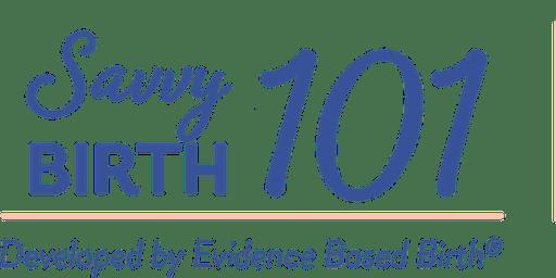 Evidence Based Birth® Savvy Birth 101