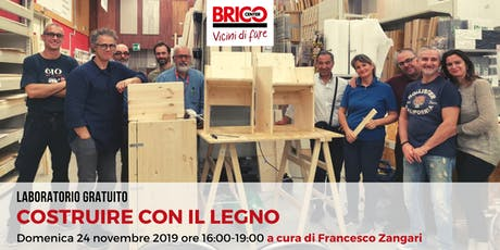 Costruire con il legno - laboratorio gratuito Bricocenter Bufalotta biglietti