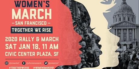 ​ Women's March San Francisco Jan18, 2020 March & Rally - Together We Rise tickets
