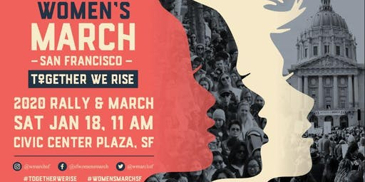 ​ Women's March San Francisco Jan18, 2020 March & Rally - Together We Rise
