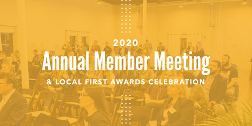 2020 Annual Member Meeting + Local First Awards Celebration