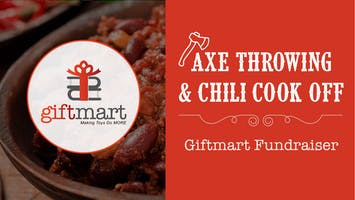 Axe Throwing & Chili Cook-off Giftmart Fundraiser