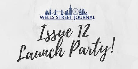 Wells Street Journal Issue 12 Launch Party tickets