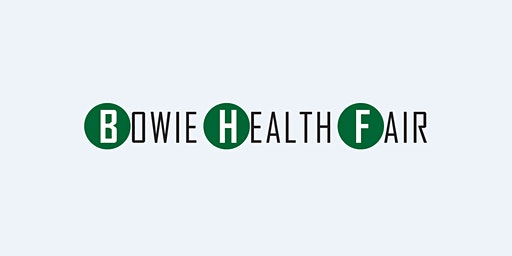 2020 Bowie Health Fair  Volunteer - JOIN OUR BOWIE HEALTH FORCE!