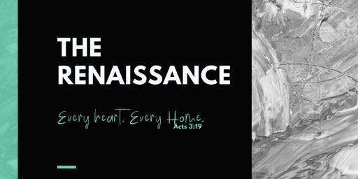 """THE RENAISSANCE"" Women's Retreat, Every heart. Every home."