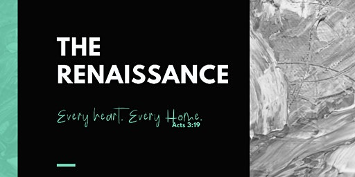 """THE RENAISSANCE"" Women's Retreat, Every heart. Every home."