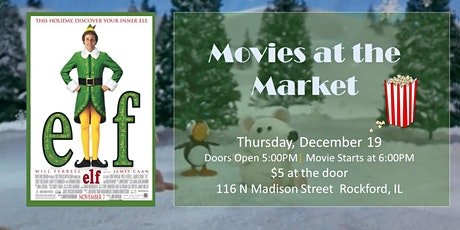 Movies at the Market: Elf tickets