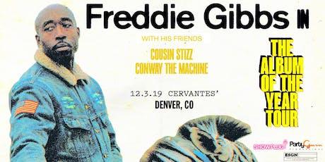 Freddie Gibbs w/ Cousin Stizz and Conway The Machine tickets