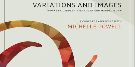 Variations and Images - a Creative Evening with Pianist Michelle Powell  billets