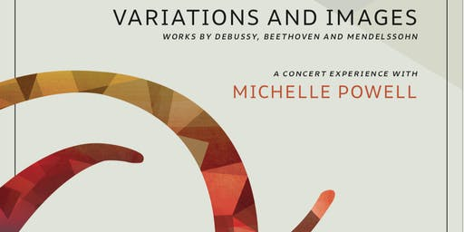 Variations and Images - a Creative Evening with Pianist Michelle Powell