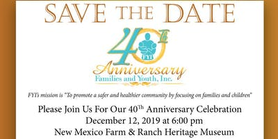Families & Youth, Inc.'s 40th Anniversary Celebration