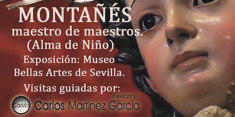 JUAN MARTÍNEZ MONTAÑÉS.  maestro de maestros. Desde el 5 de Diciembre entradas