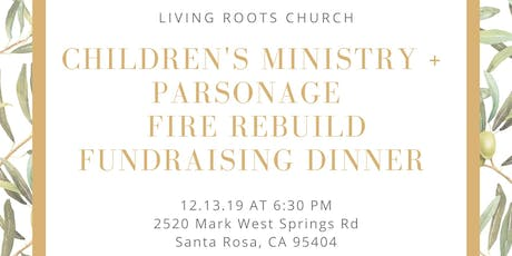 Living Roots Children's Ministry + Parsonage Fire Rebuild Fundraiser tickets