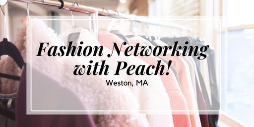 Fashion Networking with Peach! | Weston. MA