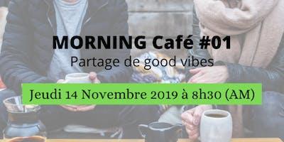 Morning Café Entrepreneurs #01 - Partage de good vibes