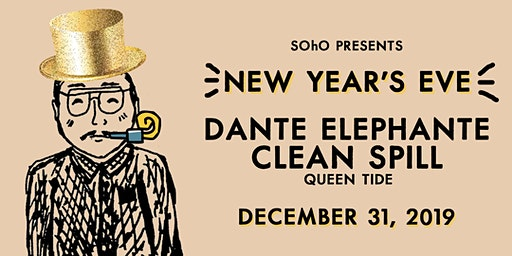 New Year's Eve w/ Dante Elephante, Clean Spill, & Queen Tide