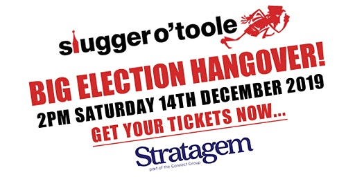 Slugger O'Toole's Big Election Hangover!