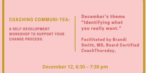 Coaching CommuniTEA: Identifying what you really want