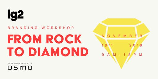 Branding Workshop: From Rock to Diamond (SOLD OUT)