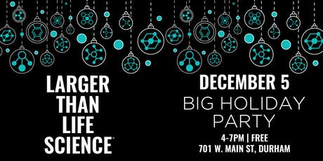 LARGER THAN LIFE SCIENCE | Big Holiday Party tickets