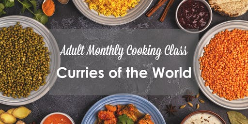 Adult Monthly Cooking Classes - Curries of the World