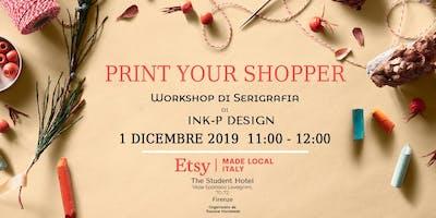 Print your shopper! - Workshop di Seriografia di Ink P Design