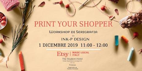 Print your shopper! - Workshop di Serigrafia di Ink P Design biglietti