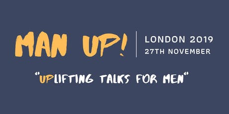 MAN UP!   - Uplifting Talks For Men tickets