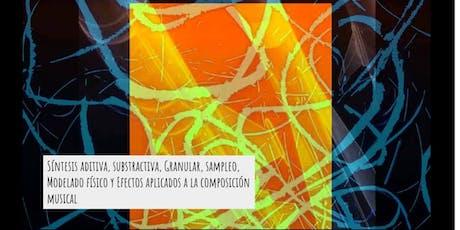 Seminario de Sintetización y Composición Musical : Síntesis, Sampleo & ++++ entradas
