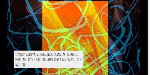 Seminario de Sintetización y Composición Musical : Síntesis, Sampleo & ++++