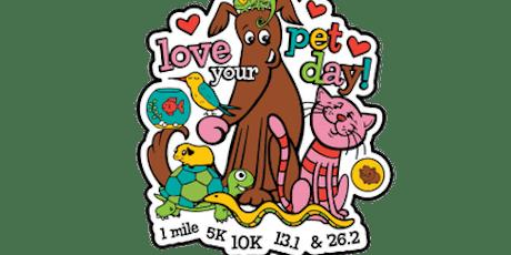 2020 Love Your Pet Day 1M, 5K, 10K, 13.1, 26.2 -Worcestor tickets