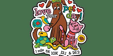 2020 Love Your Pet Day 1M, 5K, 10K, 13.1, 26.2 -Detroit tickets