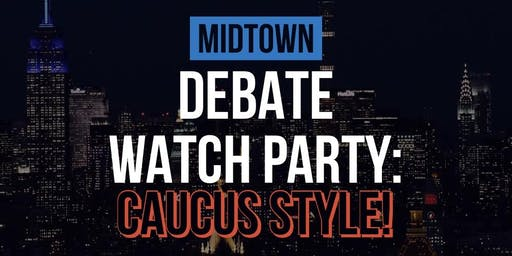 Midtown Debate Watch Party: Caucus Style! Nov. 20th