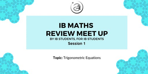 IB Math Review Meet-up Session 1