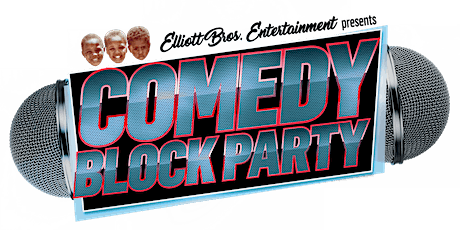 """Elliott Brothers Ent presents Comedy Block Party """"Its a Capricorn Thang"""" tickets"""