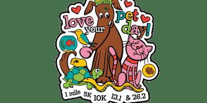 2020 Love Your Pet Day 1M, 5K, 10K, 13.1, 26.2 -Charleston