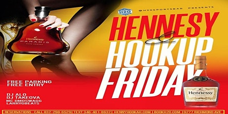 HENNESSY & HOOKUP FRIDAYS @H2O FREE PARKING & ENTRY. RSVP NOW tickets